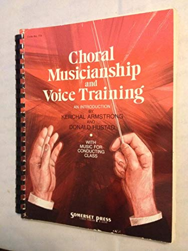 Choral Musicianship and Voice Training/With Cassette: Hustad, Donald P.,