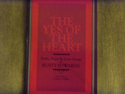 9780916642525: THE YES OF THE HEART, FAITH, HOPE & LOVE SONGS