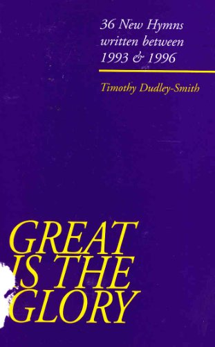 Great is the Glory - 36 New Hymns Written Between 1993 & 1996: Dudley-Smith, Timothy
