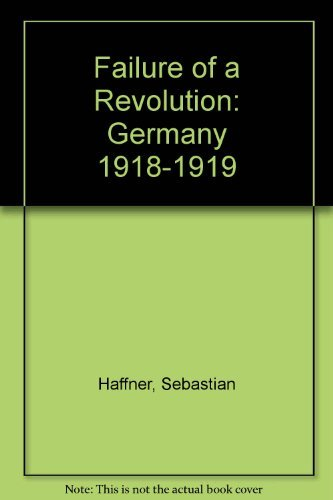9780916650247: Failure of a Revolution: Germany 1918-1919