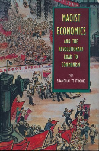 9780916650414: Maoist Economics and the Revolutionary Road to Communism: The Shanghai Textbook