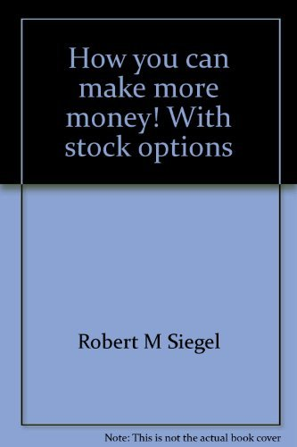 9780916652012: How you can make more money! With stock options