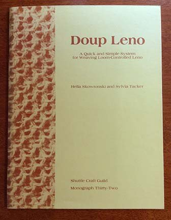 9780916653361: Doup Leno: A Quick and Simple System for Weaving Loom-Controlled Leno