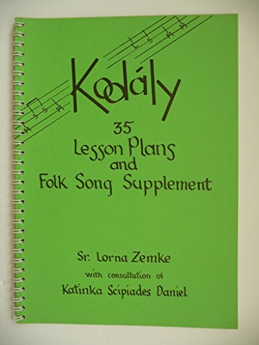 Kodaly 35 Lesson Plans and Folk Song: Lorna Zemke