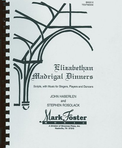 9780916656126: Elizabethan Madrigal Dinners: Scripts with Music for Singers, Players and Dancers