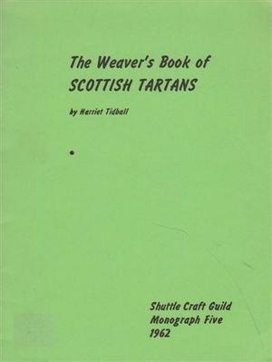 9780916658052: The Weaver's Book of Scottish Tartans (Shuttle Craft Monograph Five)