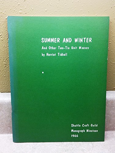 9780916658199: Summer and Winter and Other Two-Tie Unit Weaves
