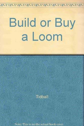 9780916658236: Build or Buy a Loom