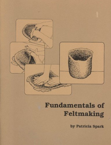Fundamentals of Feltmaking