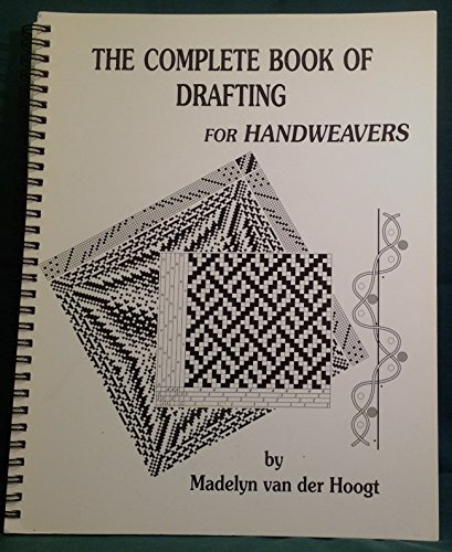 9780916658519: The Complete Book of Drafting for Handweavers