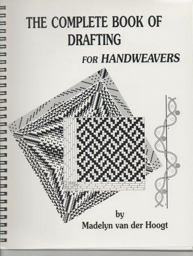 The Complete Book of Drafting for Handweavers: Madelyn Van Der