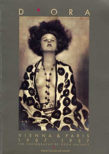 Dora: Vienna and Paris 1907-1957 the Photography: N/A