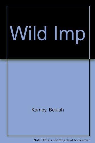 Wild Imp: Beulah Karney