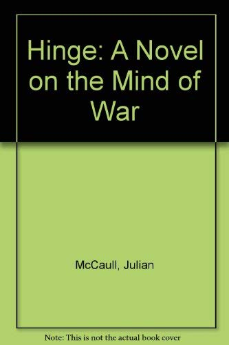Hinge: A Novel on the Mind of War: McCaull, Julian