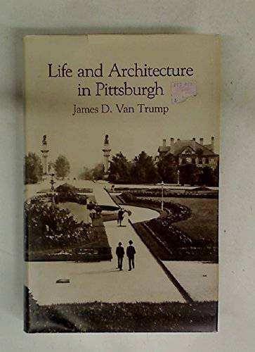 Life and architecture in Pittsburgh: Van Trump, James