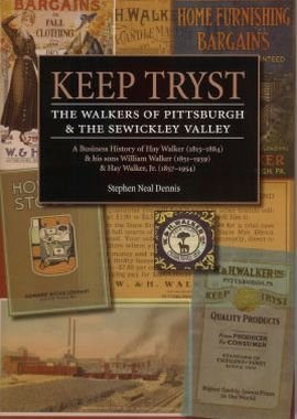 Keep Tryst: Walkers of Pittsburgh & The: Stephen Neal Dennis