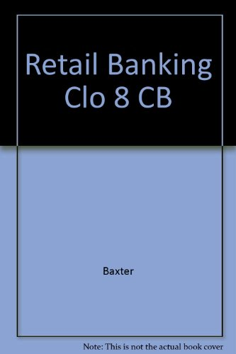 Retail Banking in the Electronic Age: The: Baxter, William F.