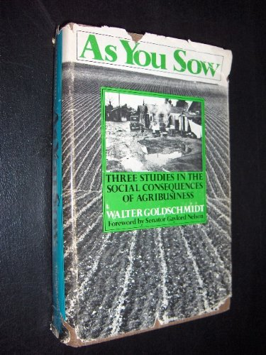 9780916672102: As You Sow: Three Studies in the Social Consequences of agribusiness