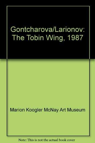 Gontcharova/Larionov: The Tobin Wing, 1987: Marion Koogler McNay