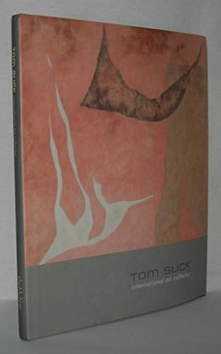 9780916677534: Tom Slick: International Art Collector: An Exhibition