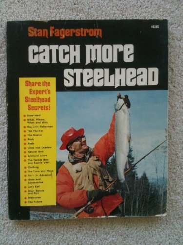 9780916682019: Catch More Steelhead
