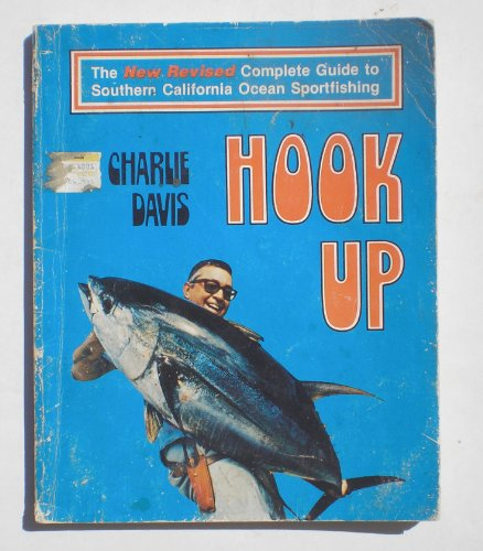 9780916682057: Hook up: A complete guide to southern California ocean sportfishing
