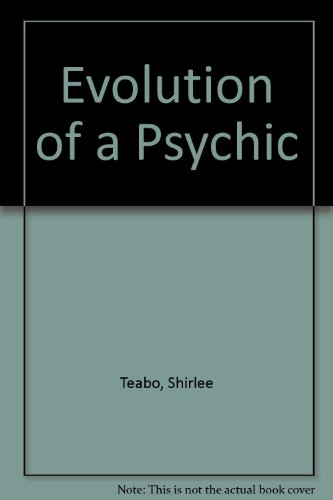 Evolution of Psychic -- INSCRIBED by Author: Teabo, Shirlee