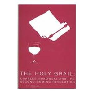 9780916685959: The Holy Grail: Charles Bukowski & the Second Coming Revolution