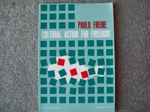 Cultural action for freedom: Freire, Paulo
