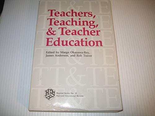 Teachers, Teaching, and Teacher Education/Harvard Educational Review/Reprint: Okazawa-Rey, Margo; Anderson,