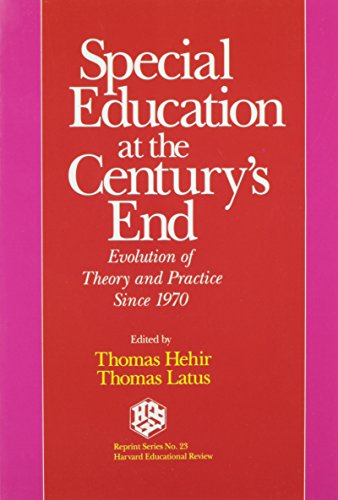 Special Education at the Century's End: Evolution: Thomas Hehir