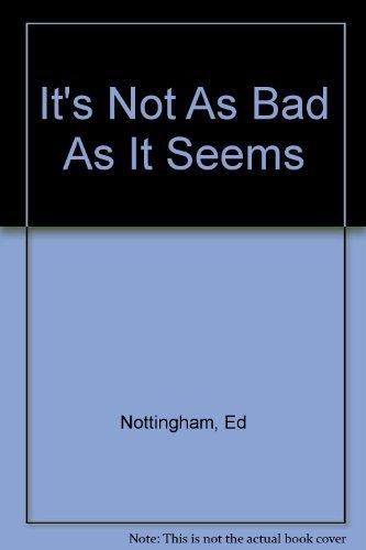 9780916693169: It's Not As Bad As It Seems