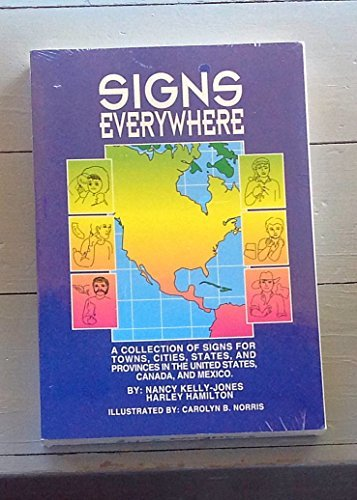 9780916708054: Signs Everywhere: A Collection of Signs for Towns, Cities, States, and Provinces in the United States, Canada, and Mexico