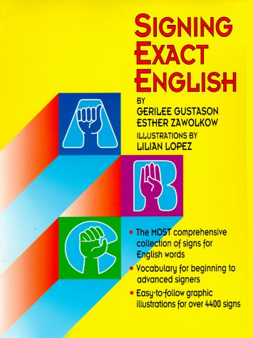 Signing Exact English: Gustason, Gerilee and