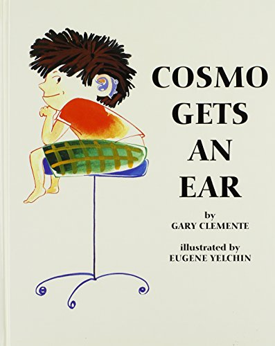 9780916708245: Cosmo Gets an Ear