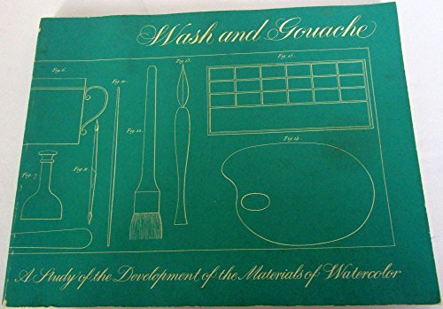 9780916724061: Wash and Gouache: A Study of the Development of the Materials of Watercolor