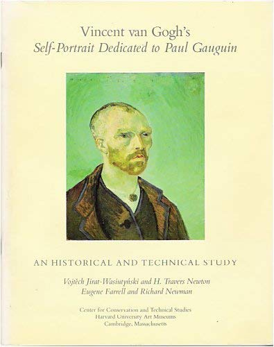 Vincent van Gogh's Self-portrait dedicated to Paul Gauguin :; an historical and technical study...