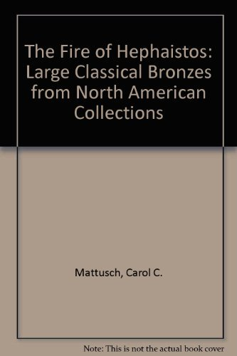 9780916724894: The Fire of Hephaistos: Large Classical Bronzes from North American Collections