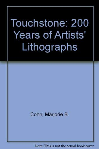 Touchstone: 200 Years of Artists' Lithographs: Marjorie B. Cohn