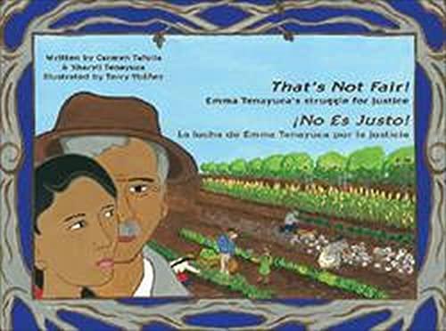 9780916727338: That's Not Fair! / ¡No Es Justo!: Emma Tenayuca's Struggle for Justice/La lucha de Emma Tenayuca por la justicia (Spanish and English Edition)