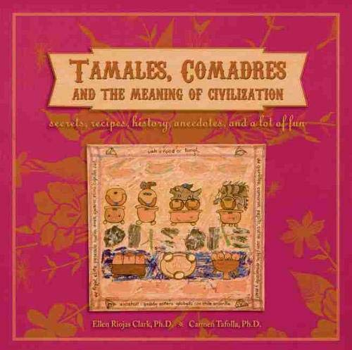 9780916727819: Tamales, Comadres, and the Meaning of Civilization