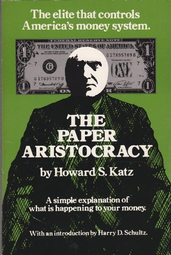 9780916728007: The Paper Aristocracy