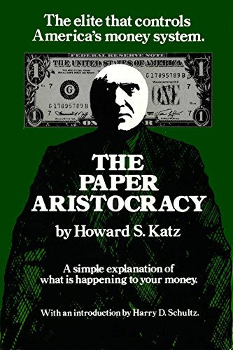 9780916728014: The Paper Aristocracy