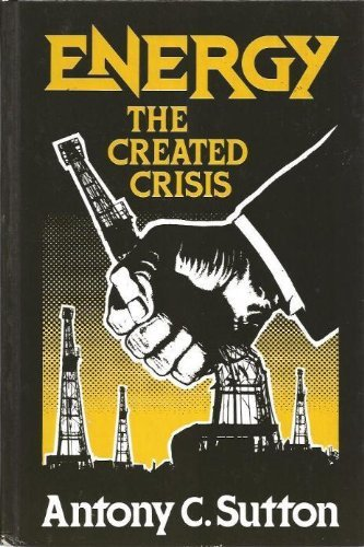 9780916728045: Energy: The Created Crisis
