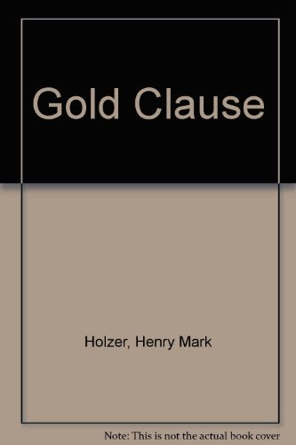 Gold Clause: Holzer, Henry M.
