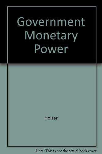 Government's Money Monopoly: Henry Mark Holzer