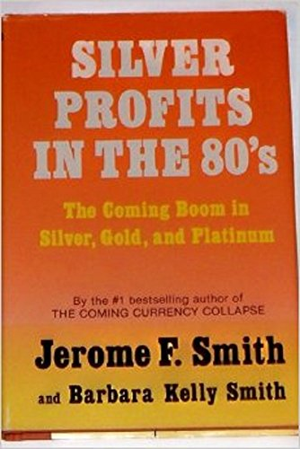 9780916728564: Silver Profits in the 80's