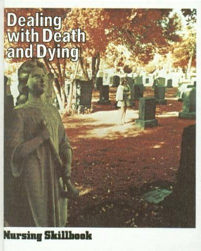 9780916730017: Dealing with Death and Dying: A Nursing Skillbook (Nursing77 skillbook series)