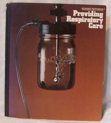 9780916730178: Providing Respiratory Care (Nursing Photobook)