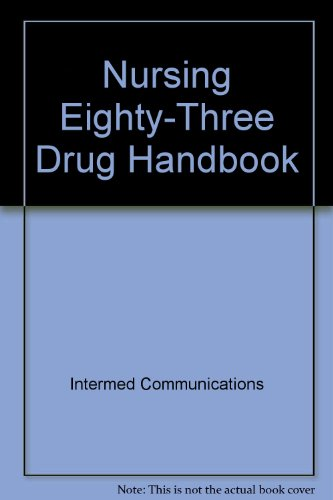 9780916730543: Nursing Eighty-Three Drug Handbook